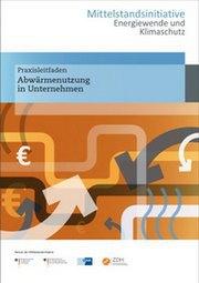Mittelstandsinitiative veröffentlichte Leitfaden zur Abwärmenutzung in Unternehmen